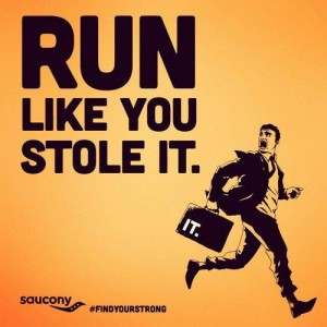 Runners motivation quotes run like you stole it