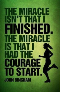 Courage not Miracle runners motivation quotes