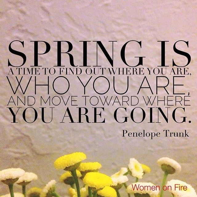 Spring Quotes | Spring Quotes Time To Find Who You Are Truly Hand Picked