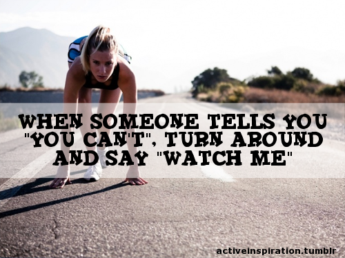 Runners motivation quotes Say Watch me