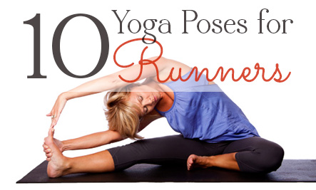 10 Yoga Poses For Runners Stretching Gives You Strength