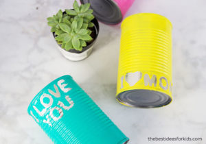 Recycling Mother's Day Craft: Tin Can Planter with Cute Messages
